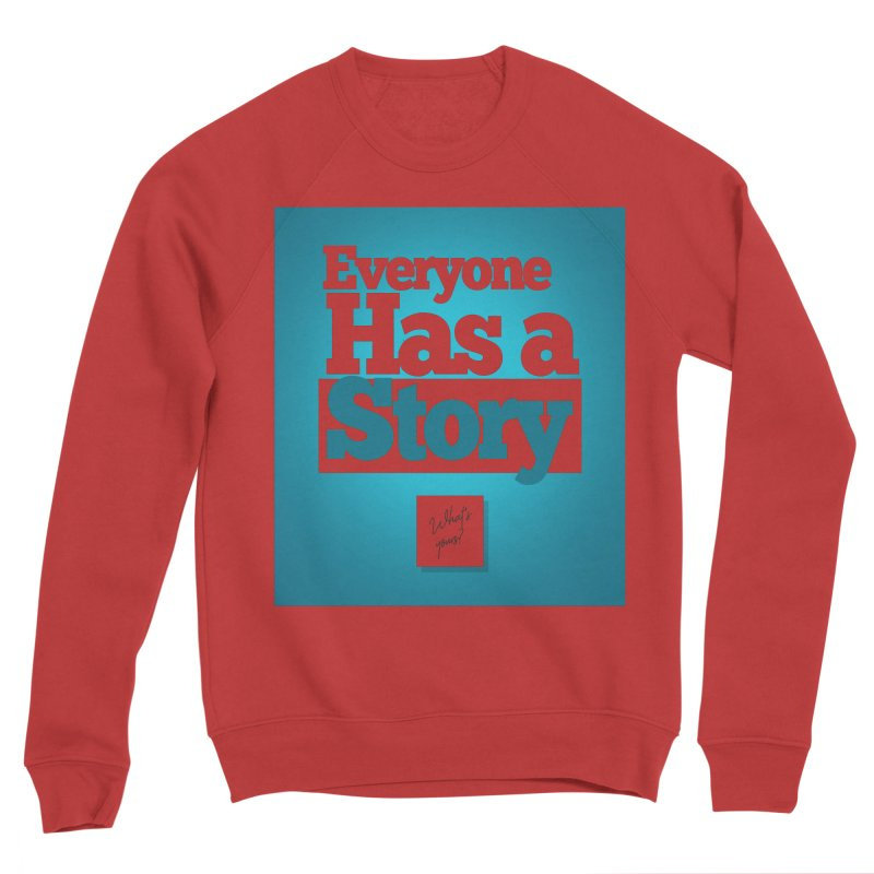 Everyone Has A Story Logo Men's Sponge Fleece Sweatshirt by everyonehasastory's Artist Shop