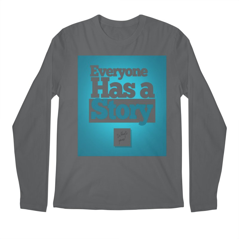 Everyone Has A Story Logo Men's Regular Longsleeve T-Shirt by everyonehasastory's Artist Shop