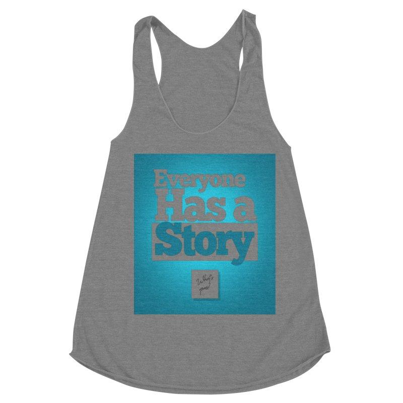 Everyone Has A Story Logo Women's Racerback Triblend Tank by everyonehasastory's Artist Shop