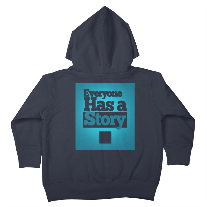 Everyone Has A Story Logo Kids Toddler Zip-Up Hoody by everyonehasastory's Artist Shop