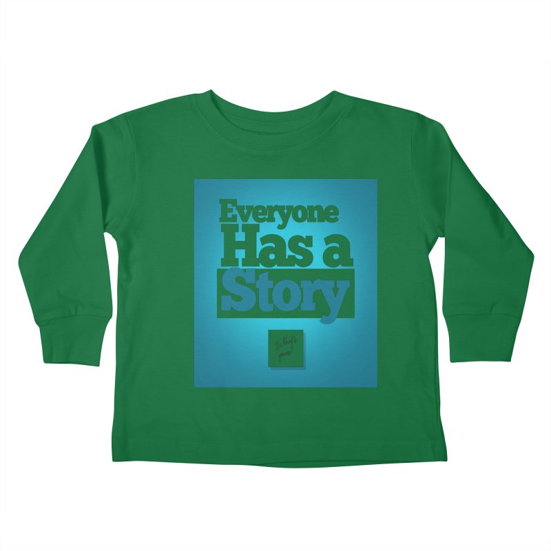 Everyone Has A Story Logo Kids Toddler Longsleeve T-Shirt by everyonehasastory's Artist Shop