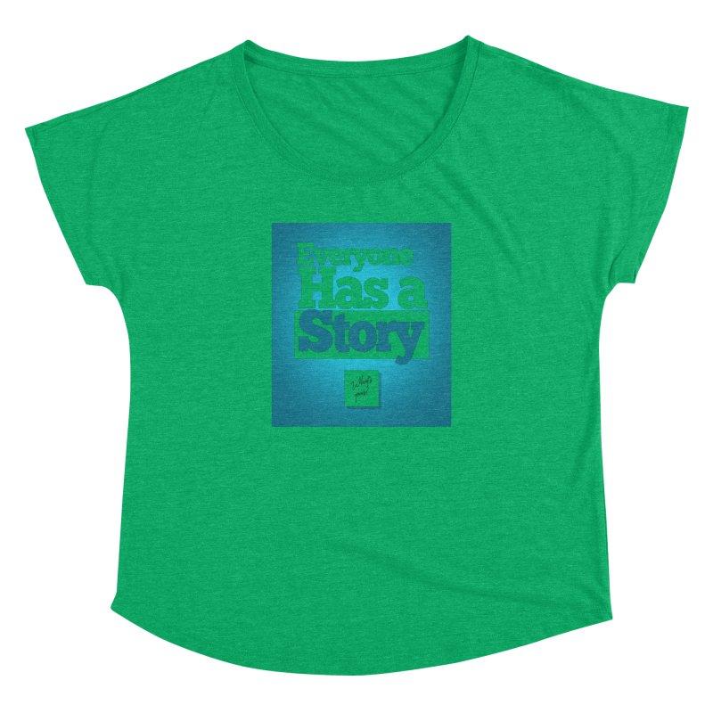 Everyone Has A Story Logo Women's Dolman Scoop Neck by everyonehasastory's Artist Shop