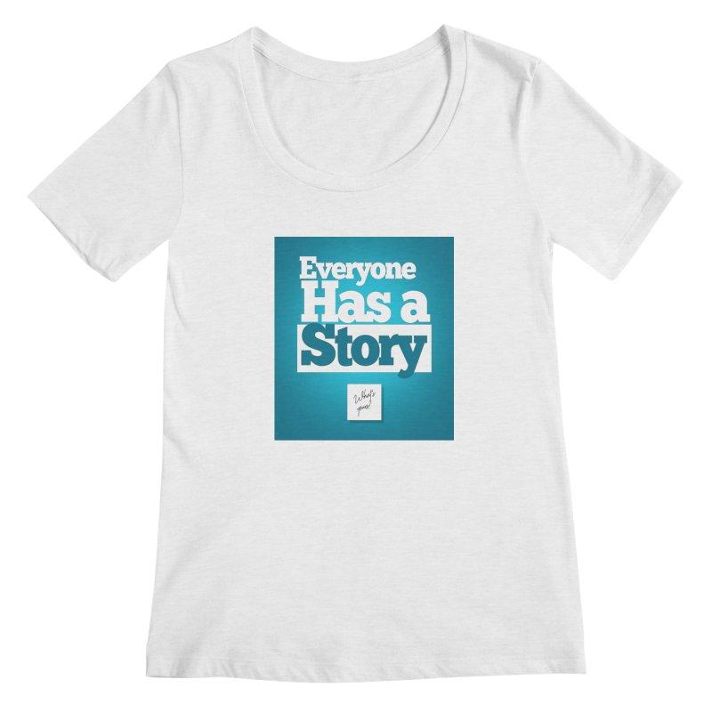 Everyone Has A Story Logo Women's Regular Scoop Neck by everyonehasastory's Artist Shop
