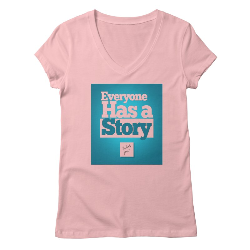 Everyone Has A Story Logo Women's Regular V-Neck by everyonehasastory's Artist Shop