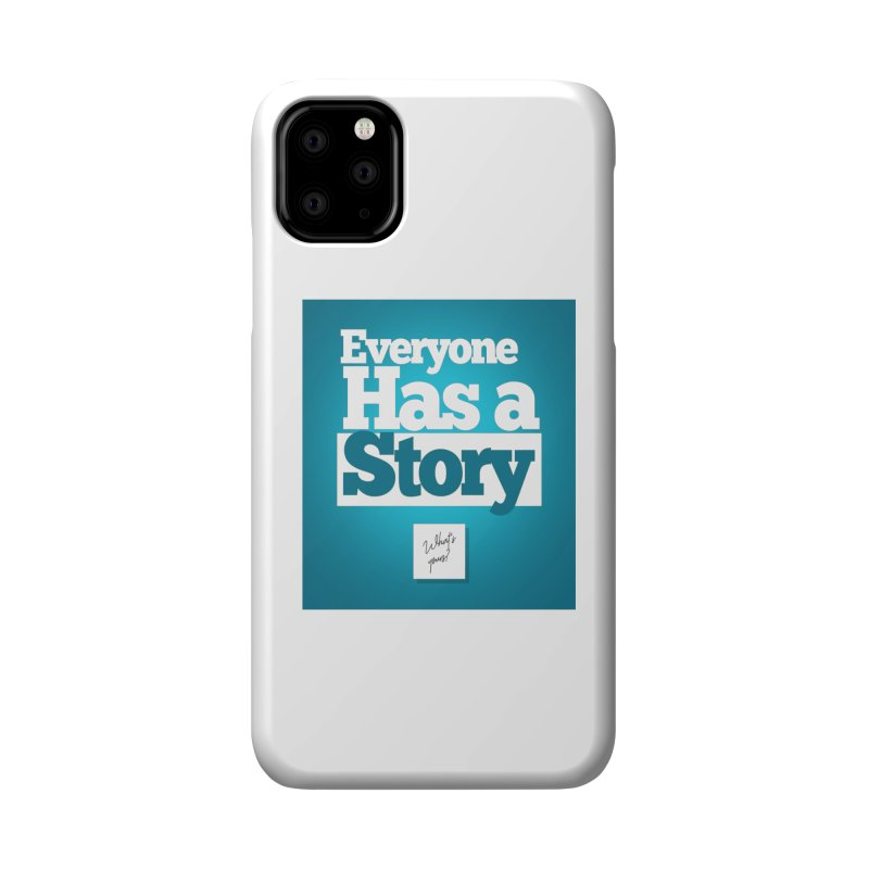 Everyone Has A Story Logo Accessories Phone Case by everyonehasastory's Artist Shop
