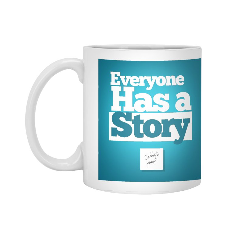 Everyone Has A Story Logo Accessories Standard Mug by everyonehasastory's Artist Shop