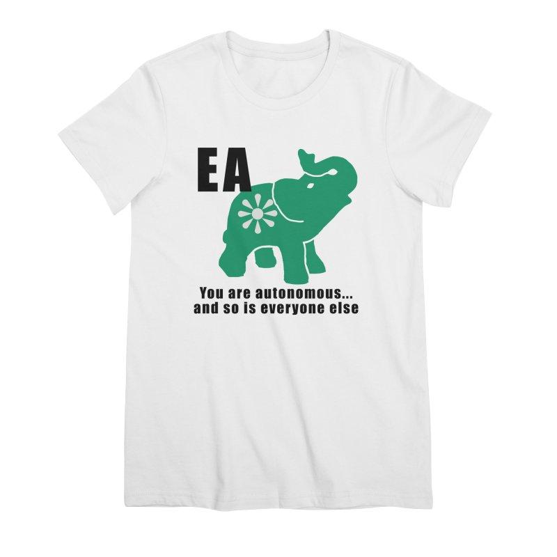 You Are Autonomous Women's Premium T-Shirt by everyonesautonomous's Artist Shop