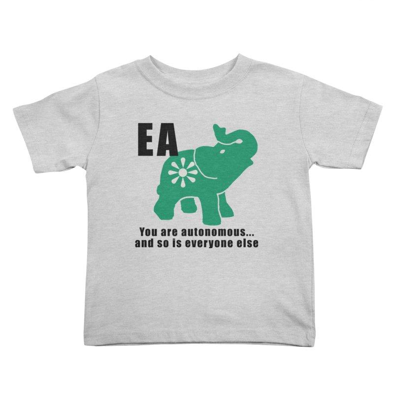You Are Autonomous Kids Toddler T-Shirt by everyonesautonomous's Artist Shop