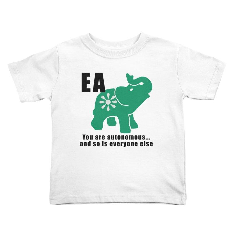 You Are Autonomous Kids Toddler T-Shirt by Everyone's Autonomous' Artist Shop