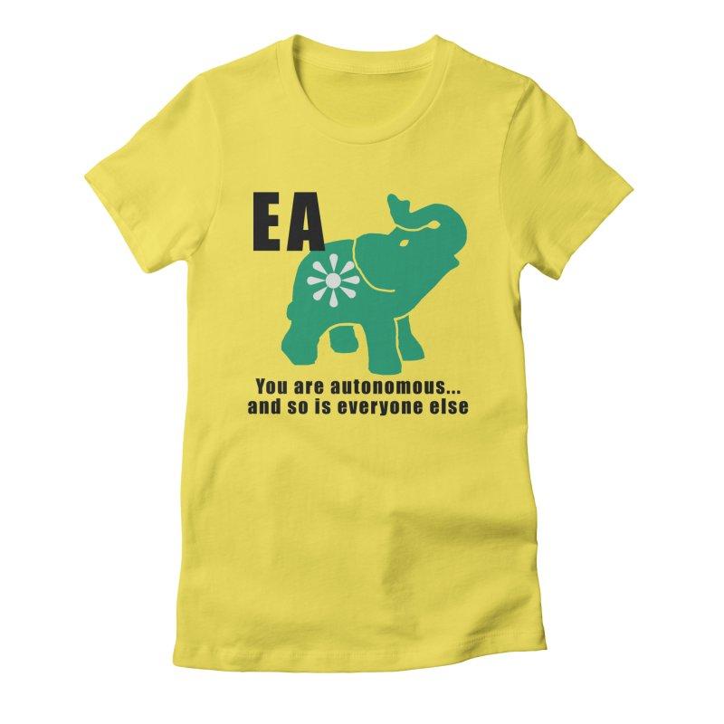 You Are Autonomous Women's T-Shirt by Everyone's Autonomous' Artist Shop