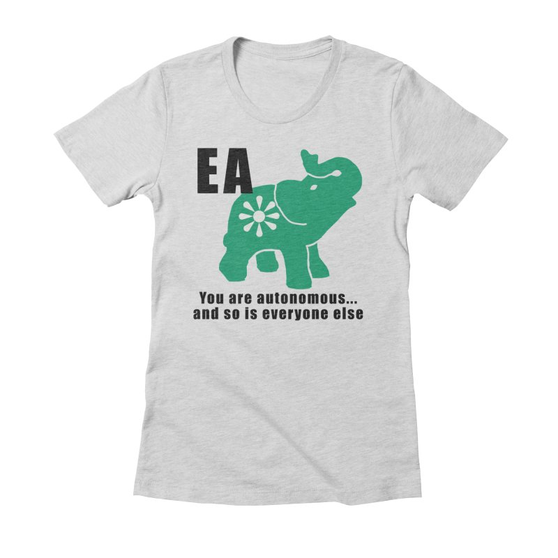 You Are Autonomous Women's Fitted T-Shirt by everyonesautonomous's Artist Shop