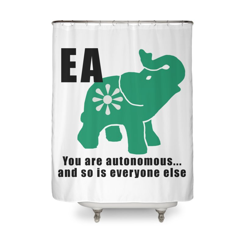 You Are Autonomous Home Shower Curtain by everyonesautonomous's Artist Shop