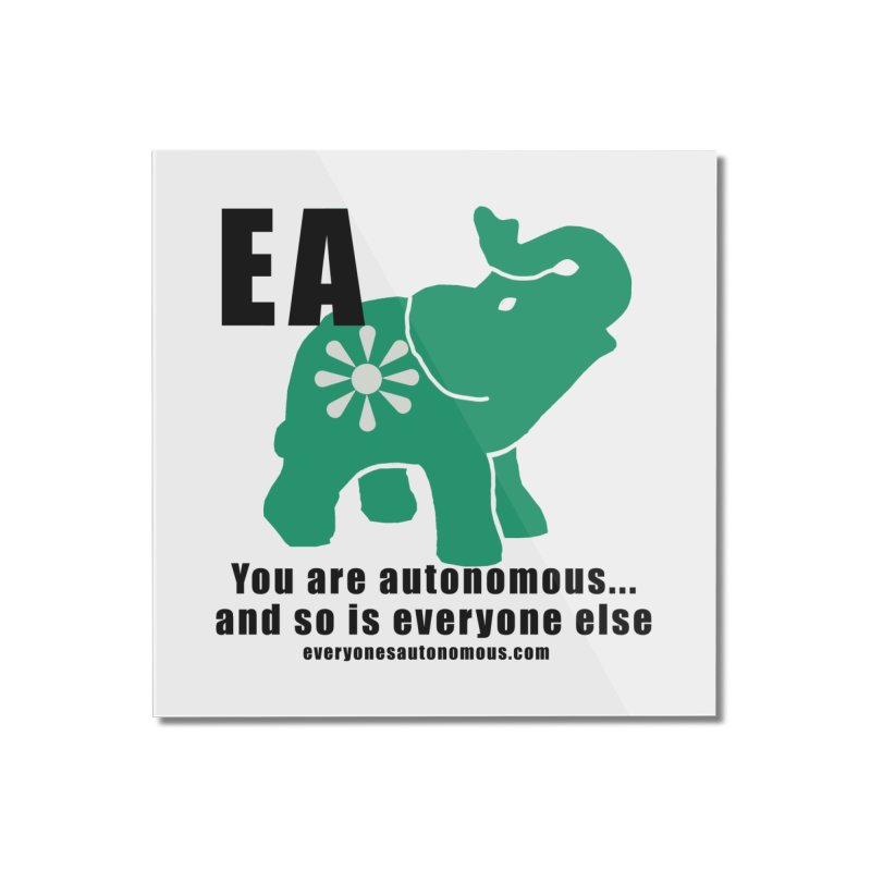 EA, Quote & WWW Home Mounted Acrylic Print by everyonesautonomous's Artist Shop