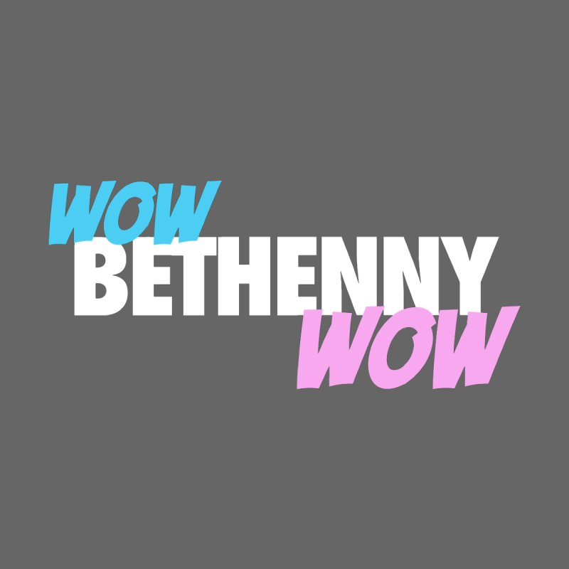 WOW Bethenny WOW by everythingiconic's Artist Shop