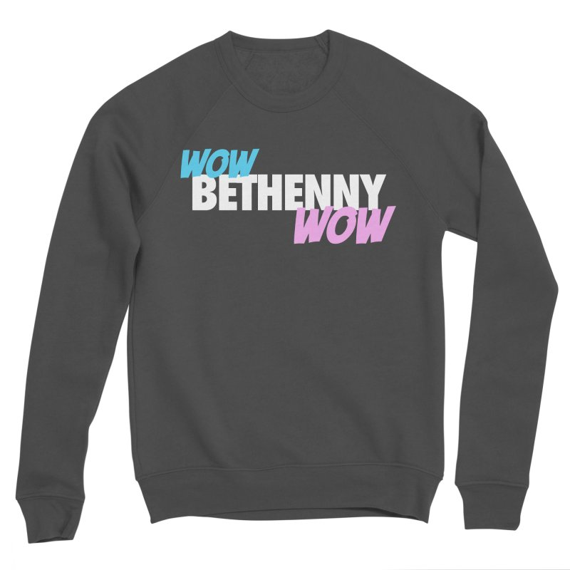 WOW Bethenny WOW Men's Sponge Fleece Sweatshirt by everythingiconic's Artist Shop