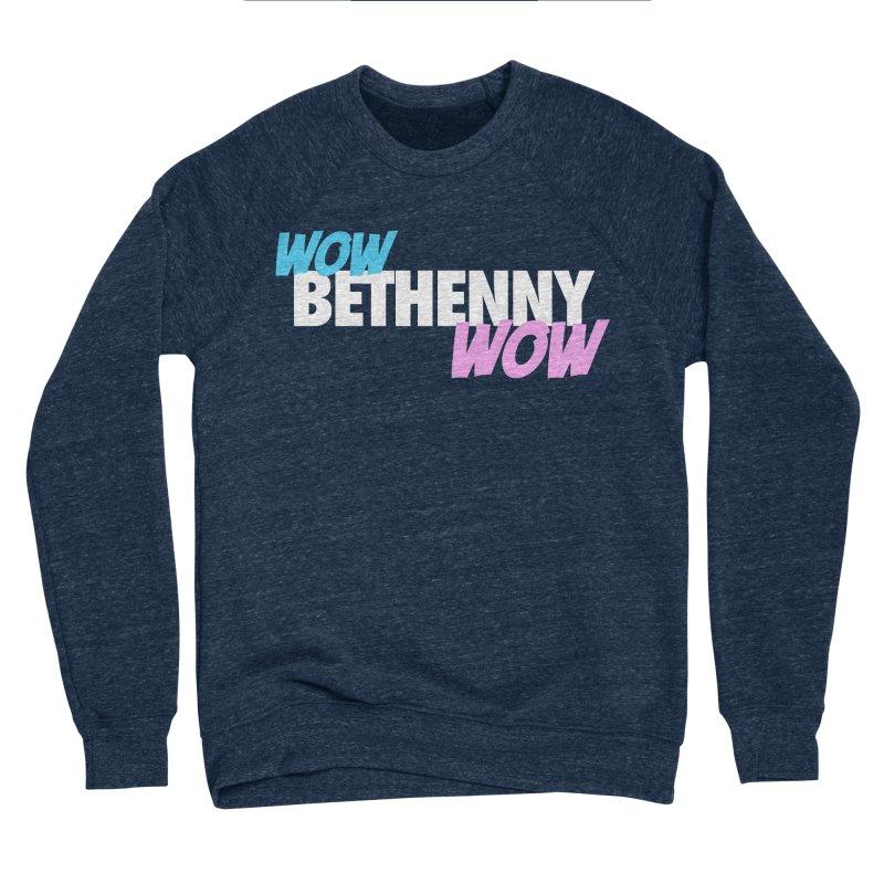 WOW Bethenny WOW Women's Sponge Fleece Sweatshirt by everythingiconic's Artist Shop