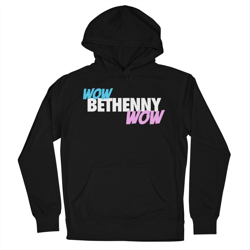 WOW Bethenny WOW Women's French Terry Pullover Hoody by everythingiconic's Artist Shop