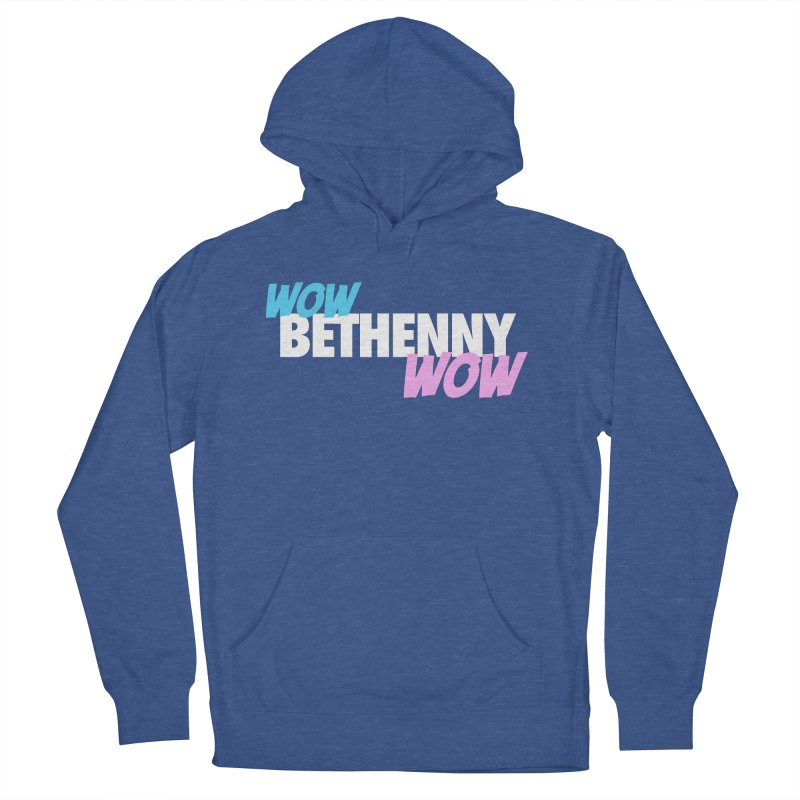 WOW Bethenny WOW Men's French Terry Pullover Hoody by everythingiconic's Artist Shop