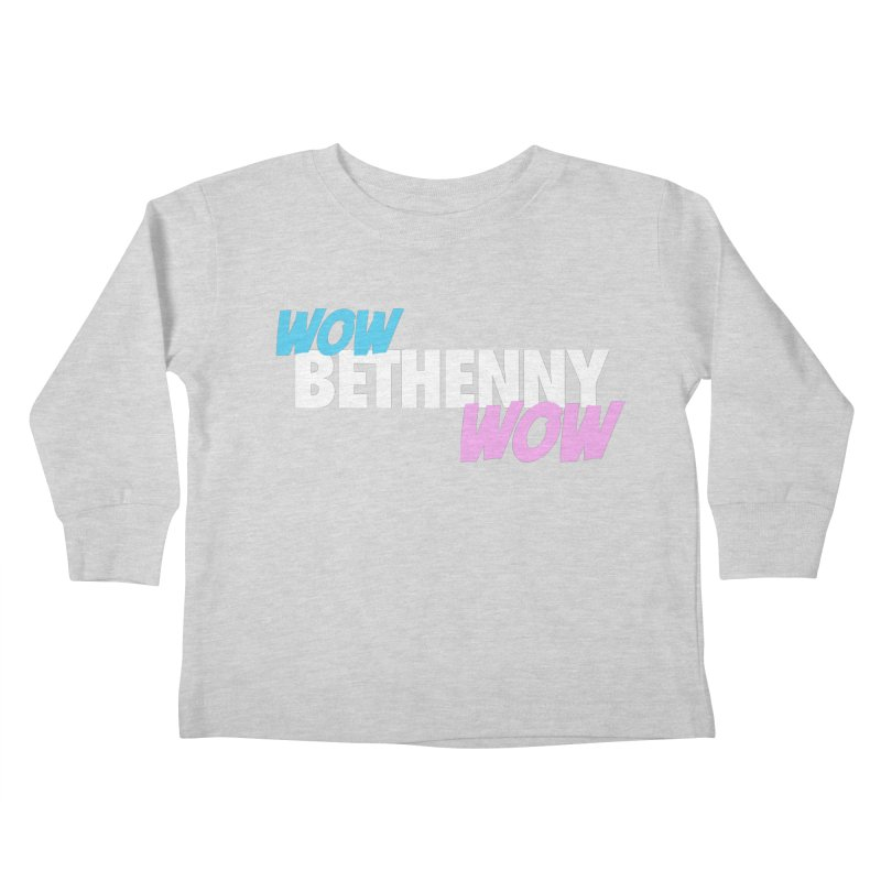 WOW Bethenny WOW Kids Toddler Longsleeve T-Shirt by everythingiconic's Artist Shop