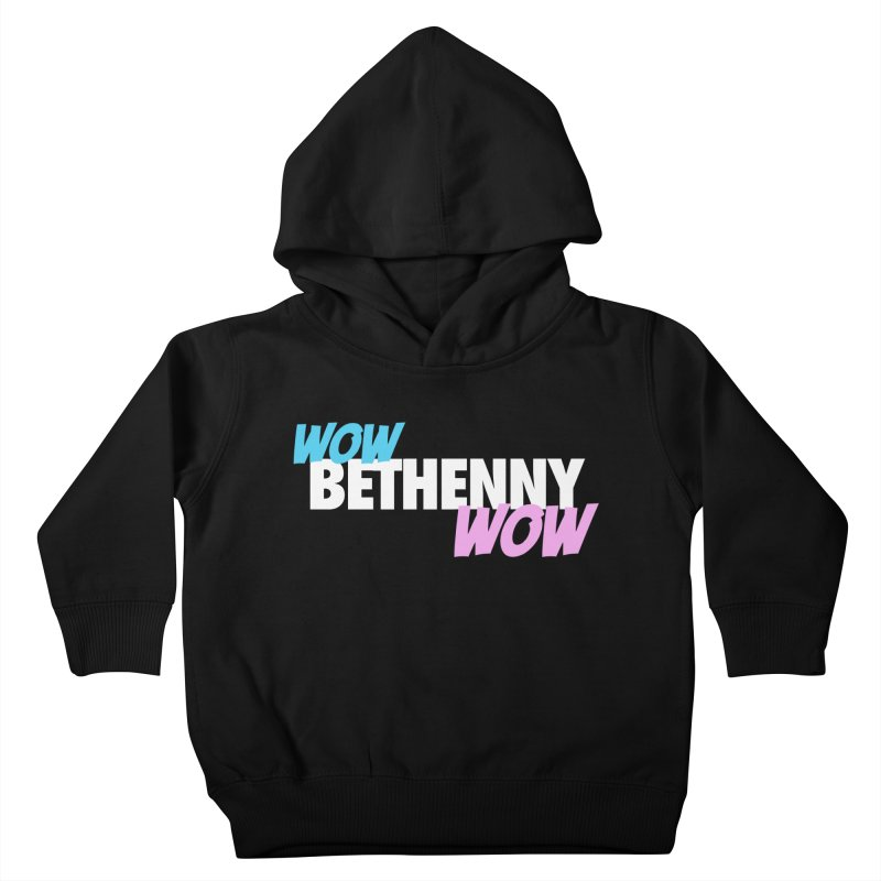 WOW Bethenny WOW Kids Toddler Pullover Hoody by everythingiconic's Artist Shop