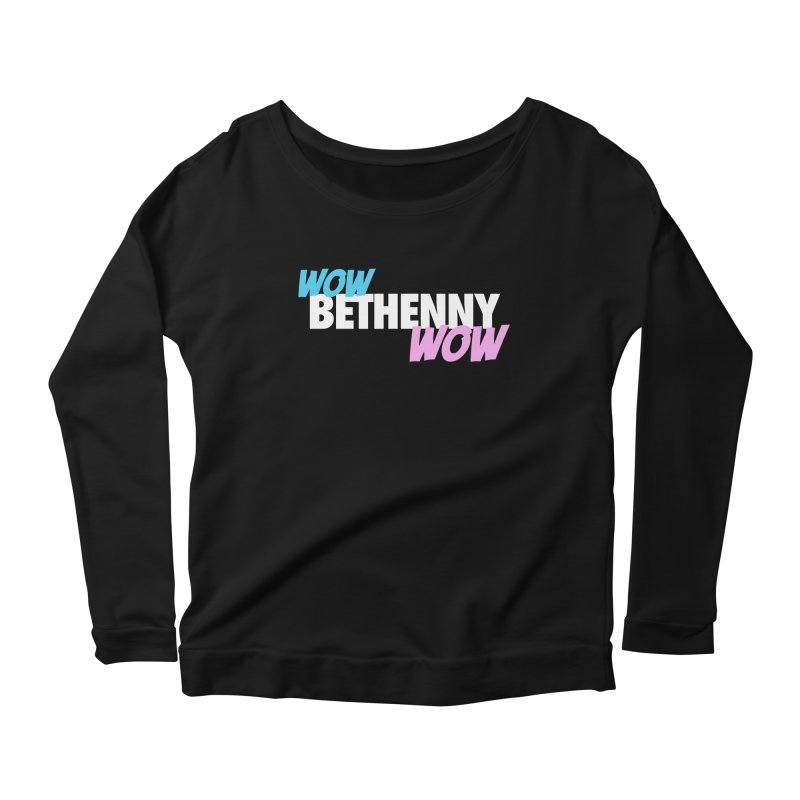 WOW Bethenny WOW Women's Scoop Neck Longsleeve T-Shirt by everythingiconic's Artist Shop