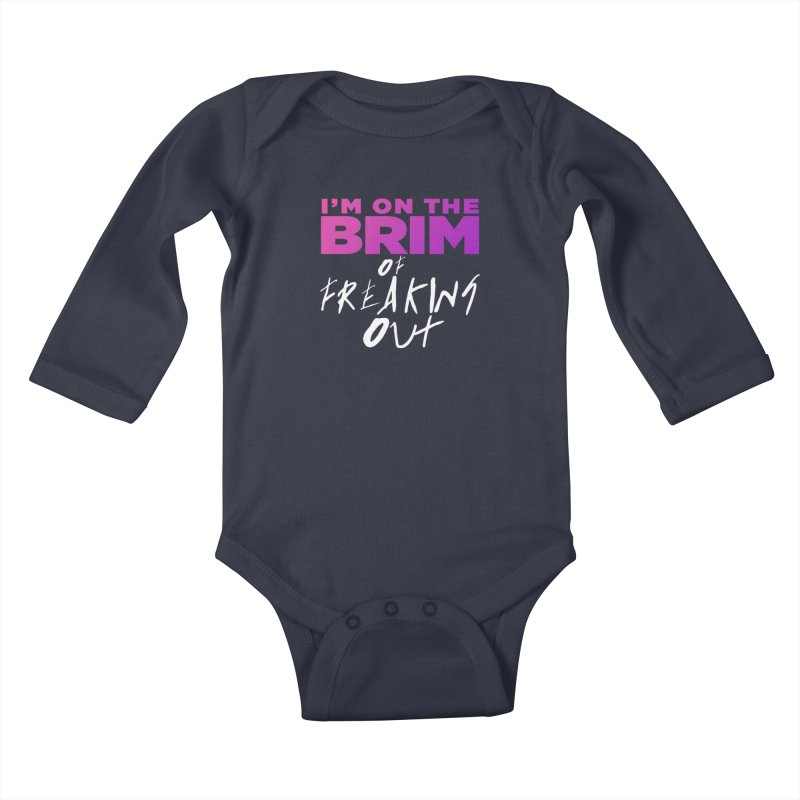 I'm on the Brim of Freaking Out! Kids Baby Longsleeve Bodysuit by everythingiconic's Artist Shop