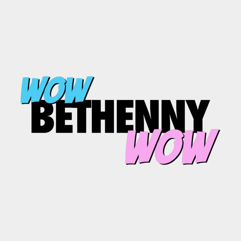 Wow Bethenny WOW (dark on light) Women's T-Shirt by everythingiconic's Artist Shop