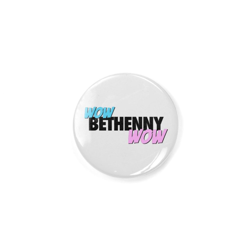 Wow Bethenny WOW (dark on light) Accessories Button by everythingiconic's Artist Shop