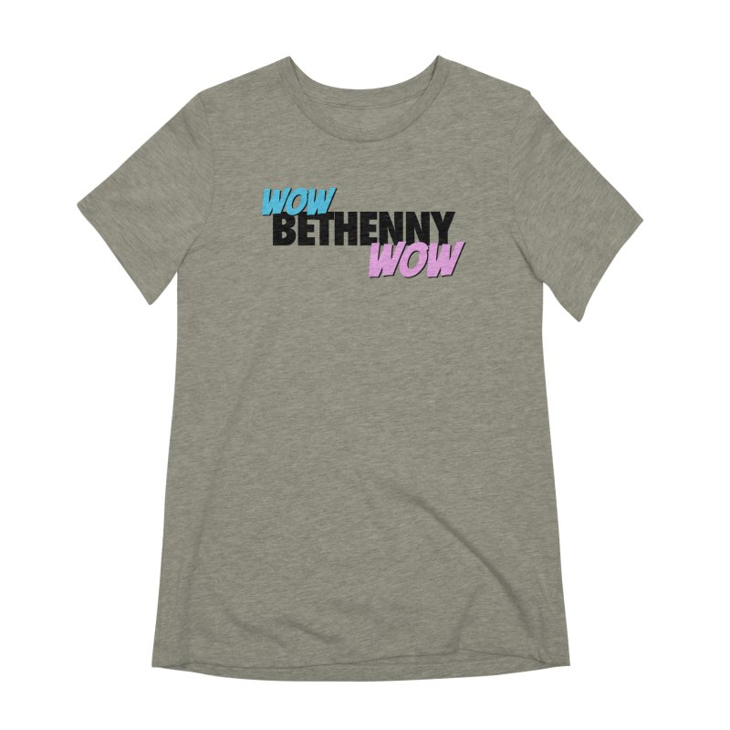 Wow Bethenny WOW (dark on light) Women's Extra Soft T-Shirt by everythingiconic's Artist Shop