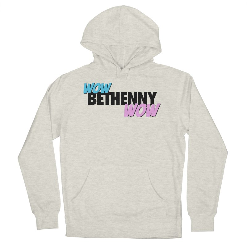 Wow Bethenny WOW (dark on light) Men's French Terry Pullover Hoody by everythingiconic's Artist Shop