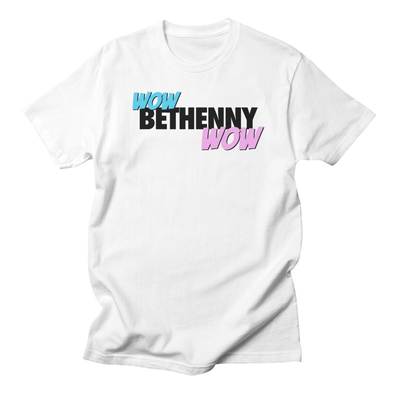 Wow Bethenny WOW (dark on light) Women's Regular Unisex T-Shirt by everythingiconic's Artist Shop