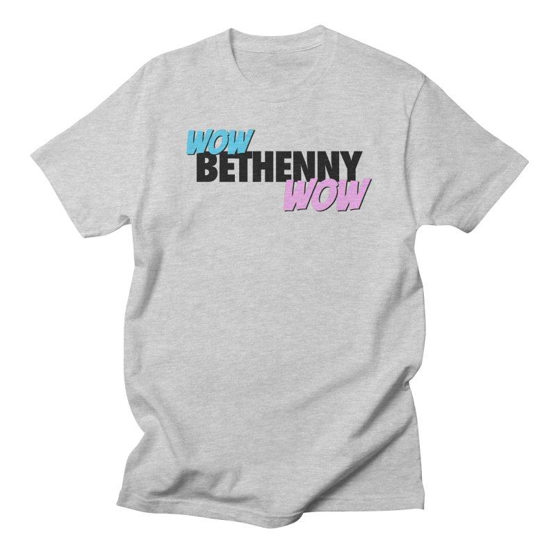 Wow Bethenny WOW (dark on light) Women's Regular Unisex T-Shirt by everythingiconic's Artist Shop