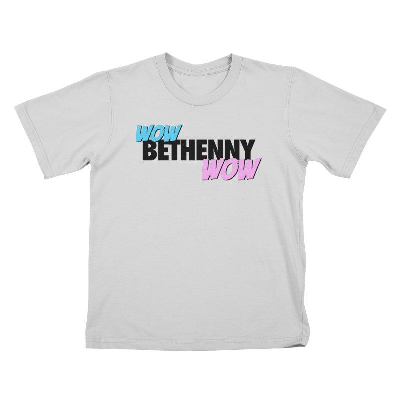 Wow Bethenny WOW (dark on light) Kids T-Shirt by everythingiconic's Artist Shop