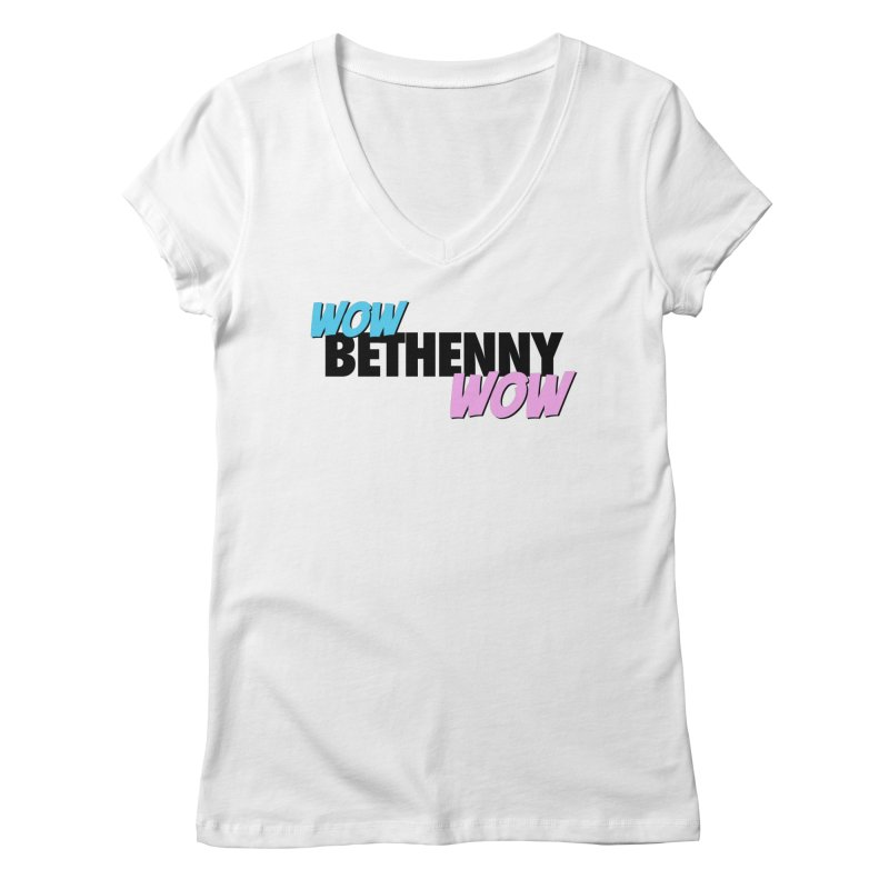 Wow Bethenny WOW (dark on light) Women's Regular V-Neck by everythingiconic's Artist Shop