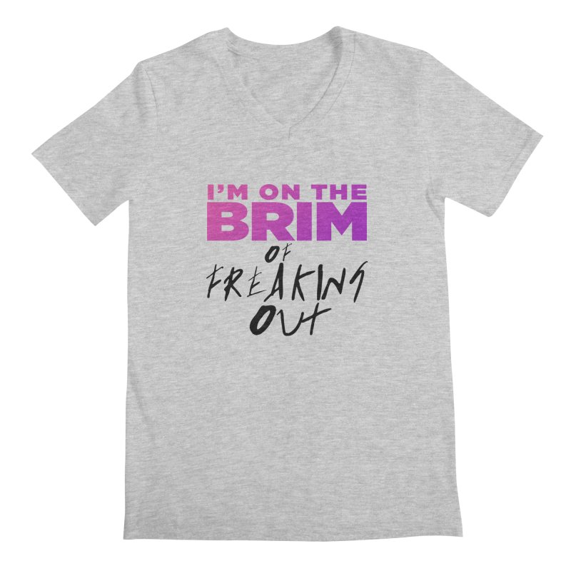 I'm on the Brim of Freaking Out! (dark on light) Men's Regular V-Neck by everythingiconic's Artist Shop