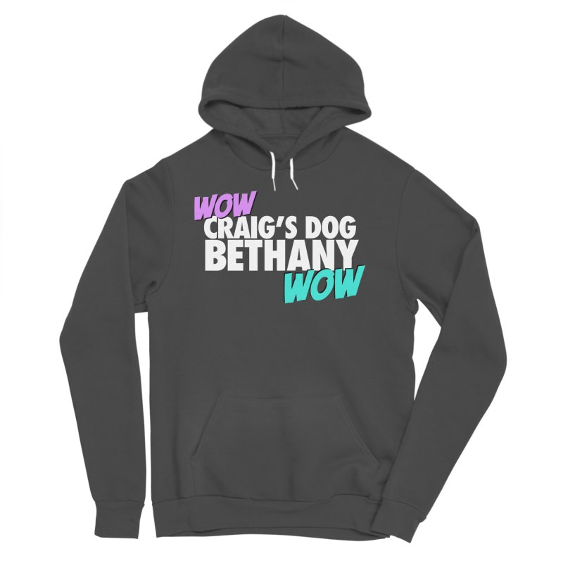 """LIMITED EDITION """"WOW Craig's Dog Bethany WOW"""" Men's Sponge Fleece Pullover Hoody by everythingiconic's Artist Shop"""