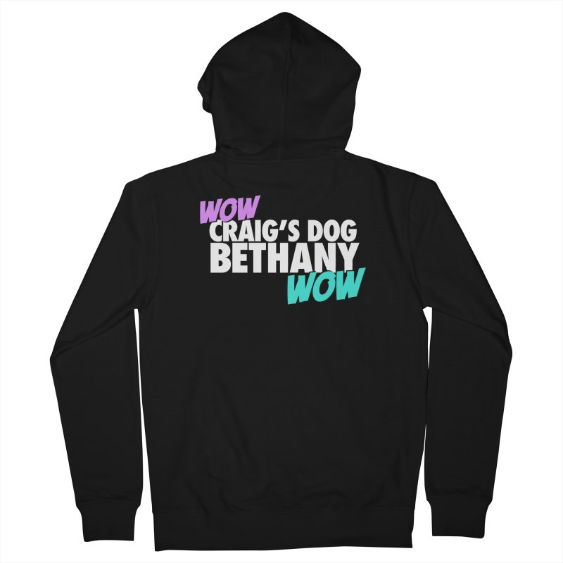 "LIMITED EDITION ""WOW Craig's Dog Bethany WOW"" Women's Zip-Up Hoody by everythingiconic's Artist Shop"