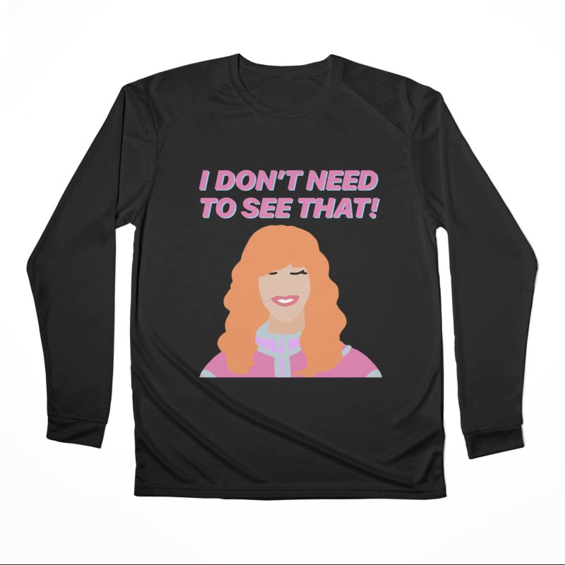 I DON'T NEED TO SEE THAT! - Valerie Cherish Comeback Women's Performance Unisex Longsleeve T-Shirt by everythingiconic's Artist Shop