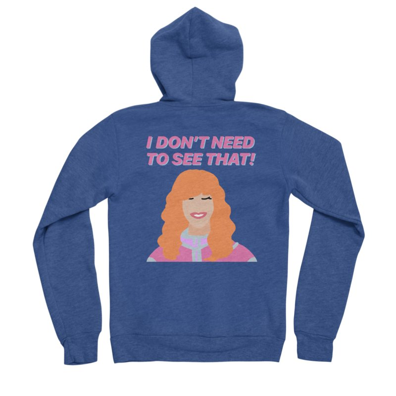 I DON'T NEED TO SEE THAT! - Valerie Cherish Comeback Women's Sponge Fleece Zip-Up Hoody by everythingiconic's Artist Shop