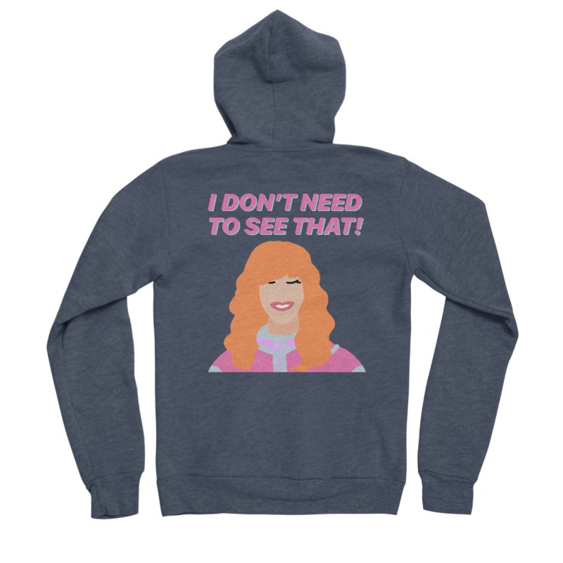 I DON'T NEED TO SEE THAT! - Valerie Cherish Comeback Women's Sponge Fleece Zip-Up Hoody by everythingiconic's Artist Shop