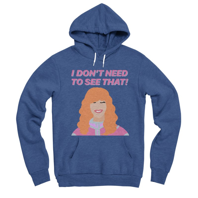 I DON'T NEED TO SEE THAT! - Valerie Cherish Comeback Women's Sponge Fleece Pullover Hoody by everythingiconic's Artist Shop