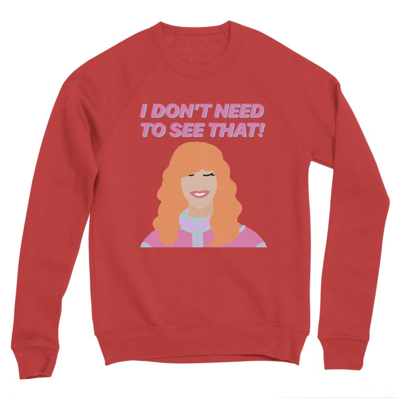 I DON'T NEED TO SEE THAT! - Valerie Cherish Comeback Men's Sponge Fleece Sweatshirt by everythingiconic's Artist Shop