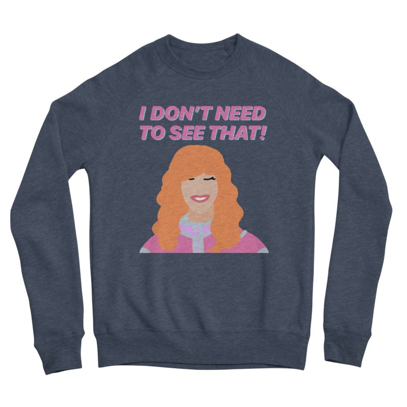I DON'T NEED TO SEE THAT! - Valerie Cherish Comeback Women's Sponge Fleece Sweatshirt by everythingiconic's Artist Shop