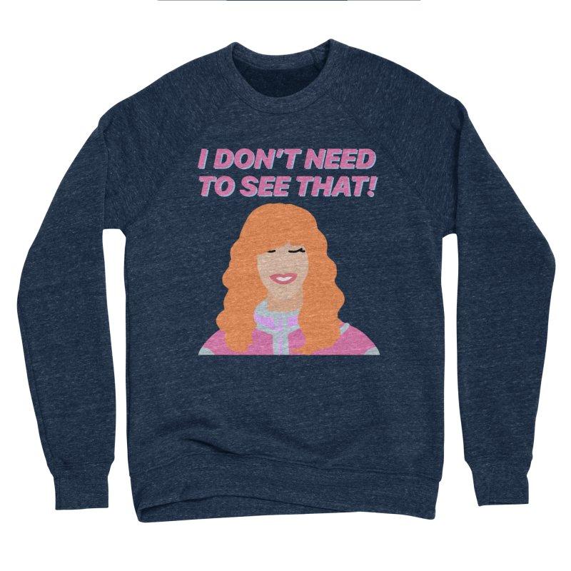 I DON'T NEED TO SEE THAT! - Valerie Cherish Comeback Women's Sponge Fleece Sweatshirt by everythingiconic's Artist Shop