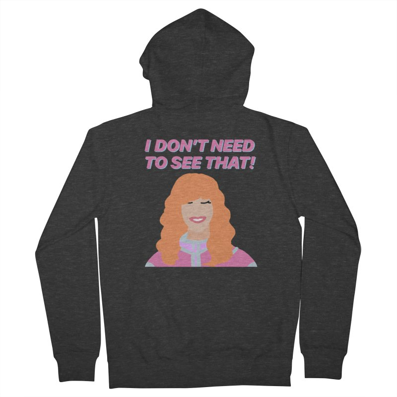 I DON'T NEED TO SEE THAT! - Valerie Cherish Comeback Women's French Terry Zip-Up Hoody by everythingiconic's Artist Shop