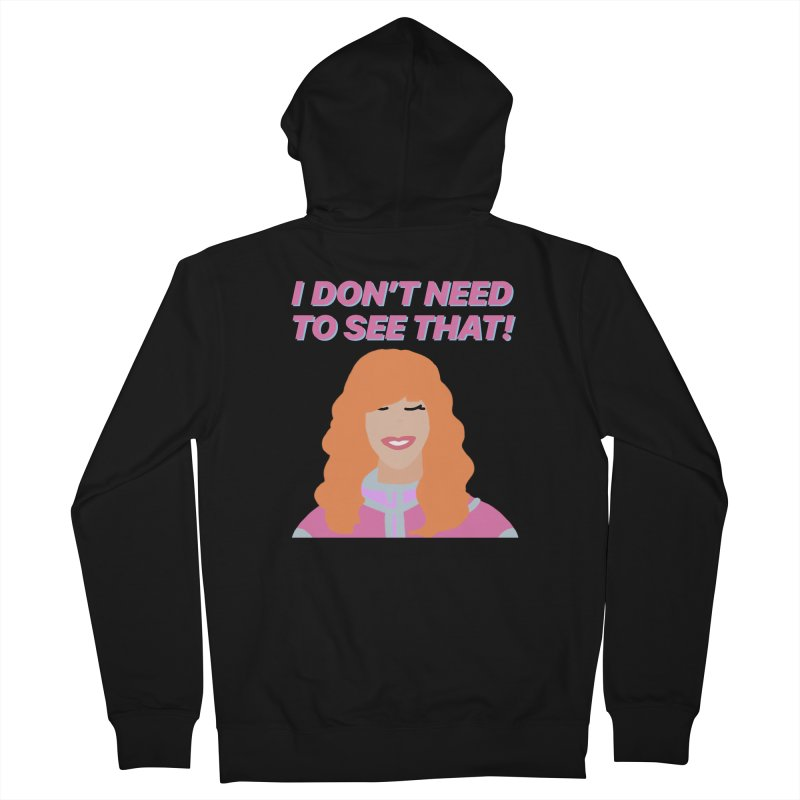 I DON'T NEED TO SEE THAT! - Valerie Cherish Comeback Men's French Terry Zip-Up Hoody by everythingiconic's Artist Shop