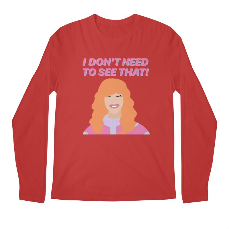 I DON'T NEED TO SEE THAT! - Valerie Cherish Comeback Men's Longsleeve T-Shirt by everythingiconic's Artist Shop