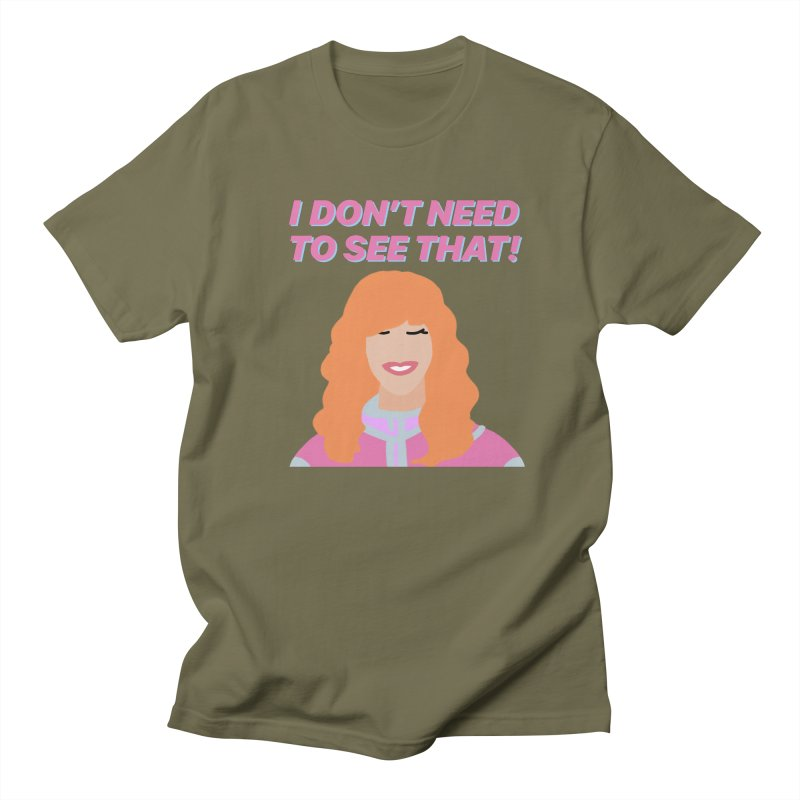I DON'T NEED TO SEE THAT! - Valerie Cherish Comeback Women's Regular Unisex T-Shirt by everythingiconic's Artist Shop