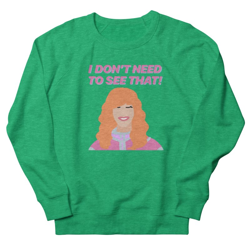 I DON'T NEED TO SEE THAT! - Valerie Cherish Comeback Women's Sweatshirt by everythingiconic's Artist Shop