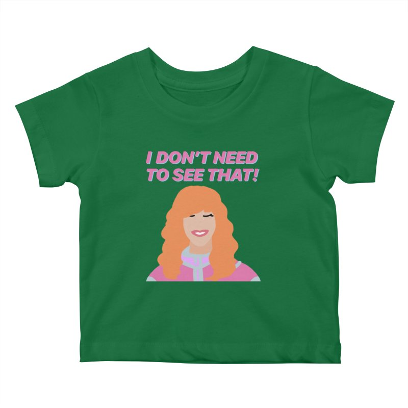 I DON'T NEED TO SEE THAT! - Valerie Cherish Comeback Kids Baby T-Shirt by everythingiconic's Artist Shop